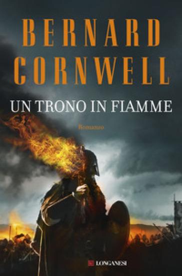 Un trono in fiamme - Bernard Cornwell  