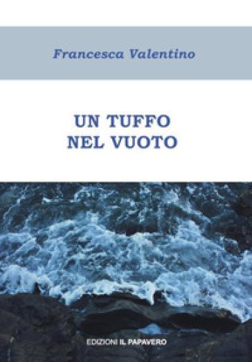 Un tuffo nel vuoto - Francesca Valentino   Kritjur.org