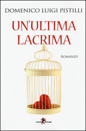 Un'ultima lacrima - Domenico L. Pistilli | Kritjur.org