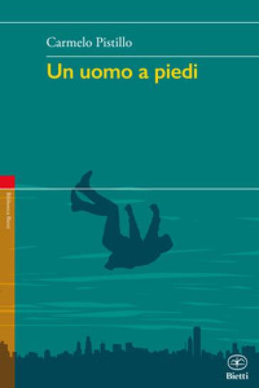 Un uomo a piedi - Carmelo Pistillo | Kritjur.org