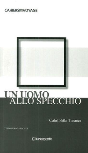 Un uomo allo specchio - Cahit S. Taranci |