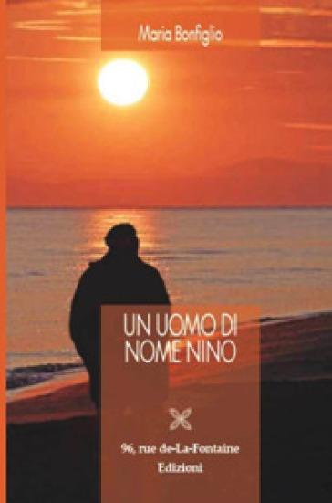 Un uomo di nome Nino - Maria Bonfiglio   Kritjur.org