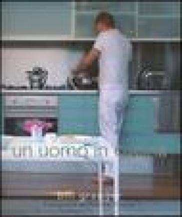 Un uomo in cucina - Bill Granger |