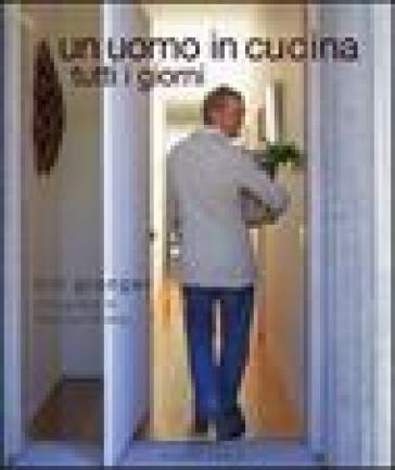 Un uomo in cucina tutti i giorni - Petrina Tinslay | Rochesterscifianimecon.com