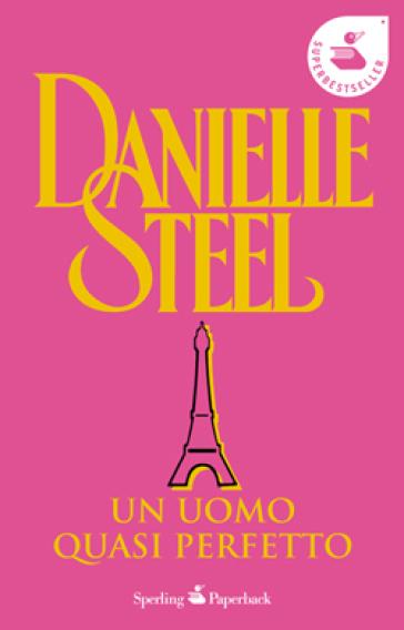 Un uomo quasi perfetto - Danielle Steel | Jonathanterrington.com