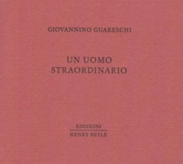 Un uomo straordinario - Giovannino Guareschi  