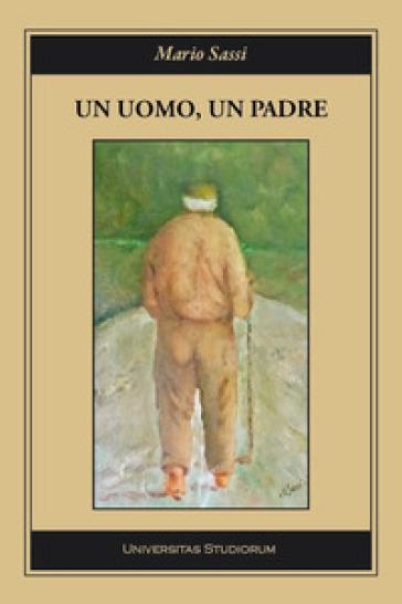 Un uomo, un padre - Mario Sassi |