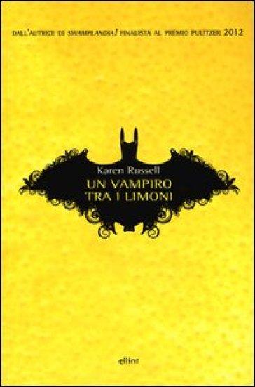 Un vampiro tra i limoni - Karen Russell   Kritjur.org