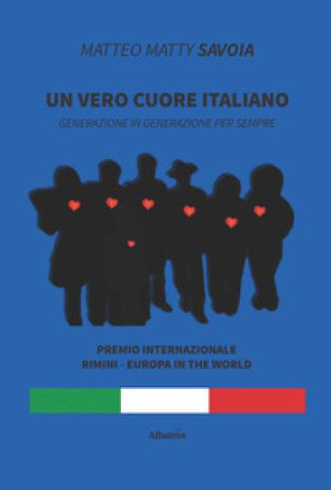 Un vero cuore italiano - Matteo Matty Savoia   Kritjur.org