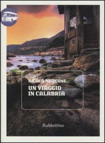 Un viaggio in Calabria - Nicola Marcone pdf epub