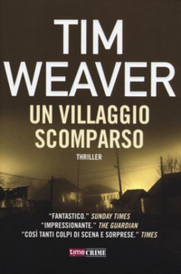 Un villaggio scomparso - Tim Weaver | Thecosgala.com