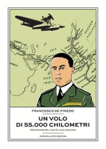 Un volo di 55.000 chilometri - Francesco De Pinedo | Ericsfund.org