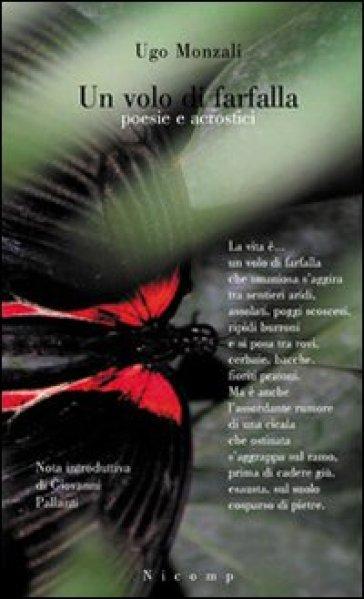 Un volo di farfalla - Ugo Monzali |