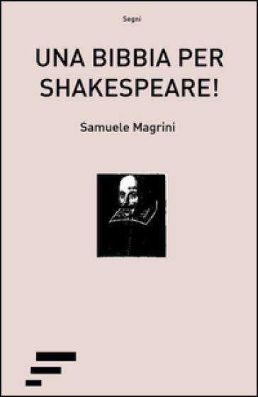 Una Bibbia per Shakespeare! - Samuele Magrini   Thecosgala.com