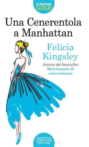 Una Cenerentola a Manhattan - Felicia Kingsley | Thecosgala.com