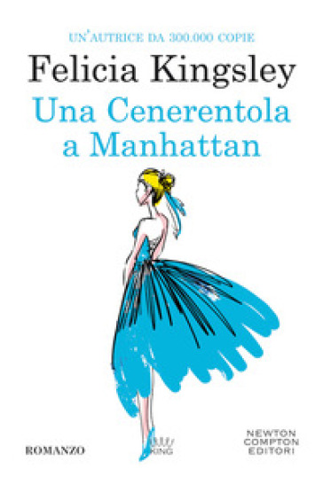 Una Cenerentola a Manhattan - Felicia Kingsley | Rochesterscifianimecon.com