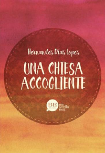 Una Chiesa accogliente - Hernandes Dias Lopes  