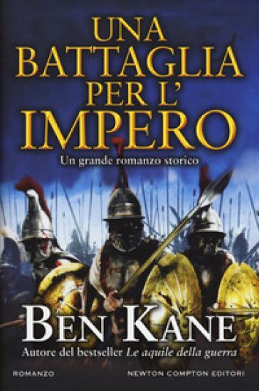 Una battaglia per l'impero - Ben Kane | Thecosgala.com