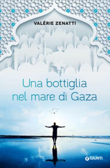 Una bottiglia nel mare di Gaza - Valérie Zenatti  