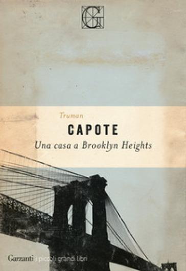 Una casa a Brooklyn Heights - Truman Capote  