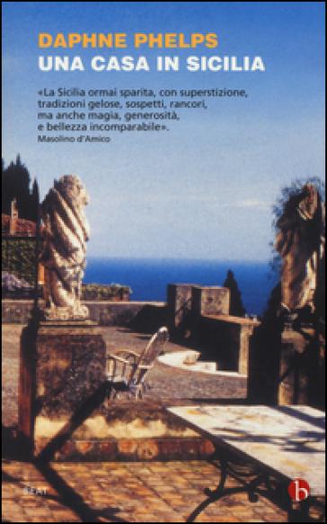 Una casa in Sicilia - Daphne Phelps  