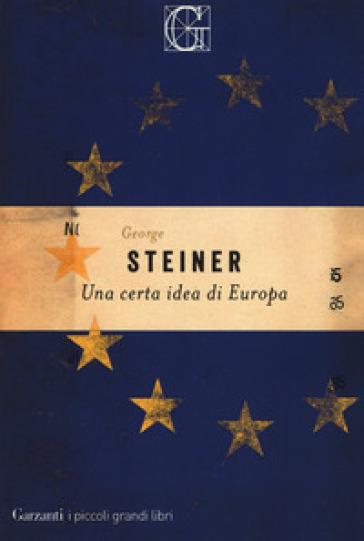 Una certa idea di Europa - George Steiner   Rochesterscifianimecon.com