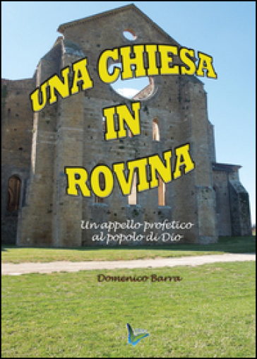 Una chiesa in rovina - Domenico Barra | Kritjur.org