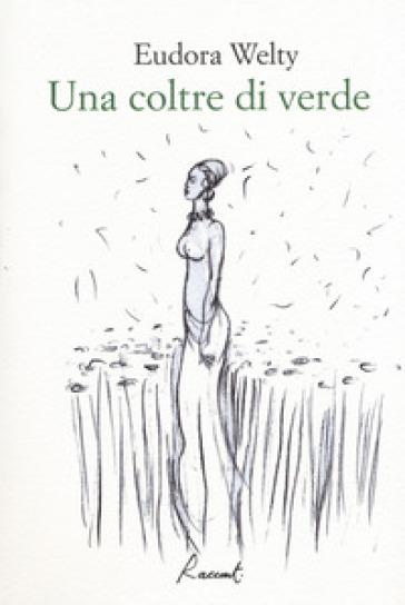 Una coltre di verde - Eudora Welty |