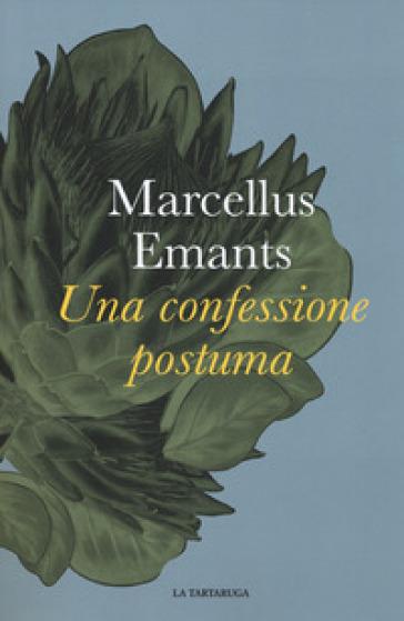 Una confessione postuma - Marcellus Emants  