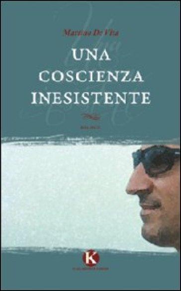 Una coscienza inesistente - Martino De Vita   Kritjur.org