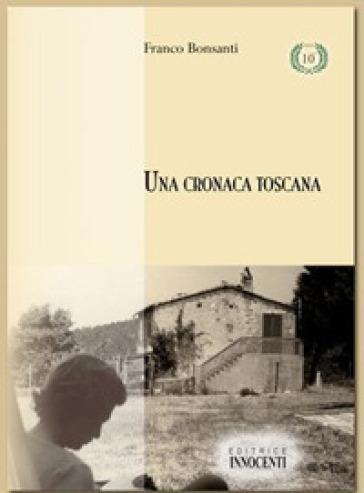 Una cronaca toscana - Franco Bonsanti |