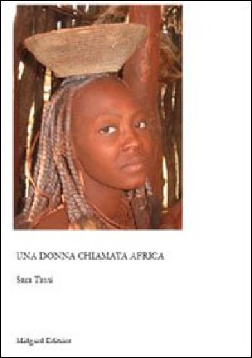 Una donna chiamata Africa - Sara Tassi |