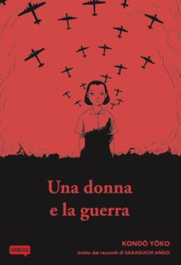 Una donna e la guerra - Yoko Kondo  