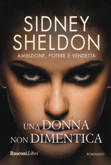 Una donna non dimentica - Sidney Sheldon |