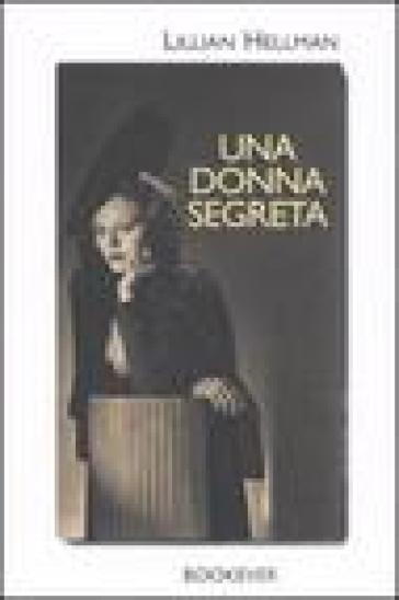 Una donna segreta - Lillian Hellman  