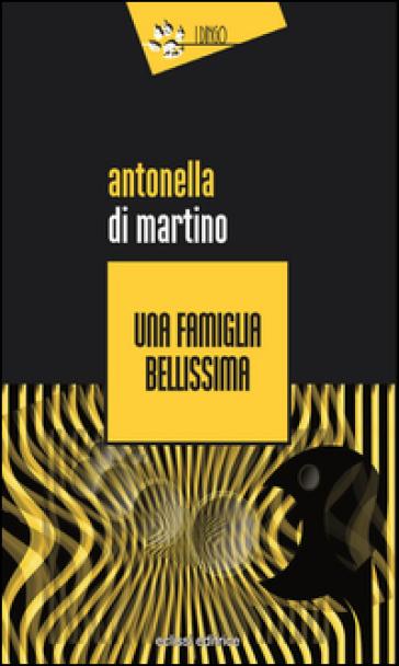 Una famiglia bellissima - Antonella Di Martino   Kritjur.org