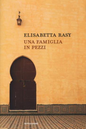 Una famiglia in pezzi - Elisabetta Rasy |
