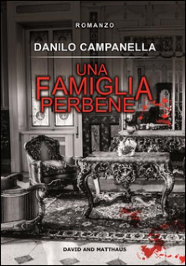 Una famiglia perbene - Danilo Campanella | Jonathanterrington.com