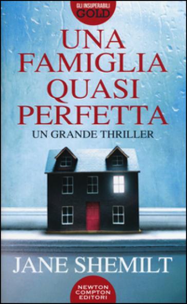 Una famiglia quasi perfetta - Jane Shemilt  
