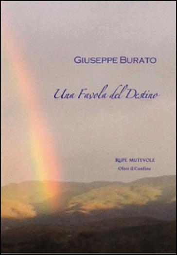 Una favola del destino - Giuseppe Burato |