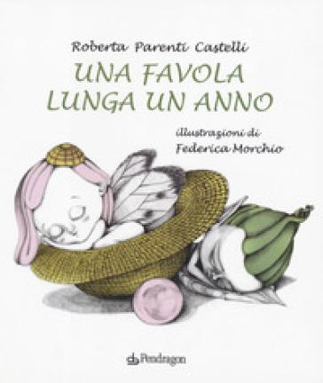 Una favola lunga un anno - Roberta Parenti Castelli | Rochesterscifianimecon.com