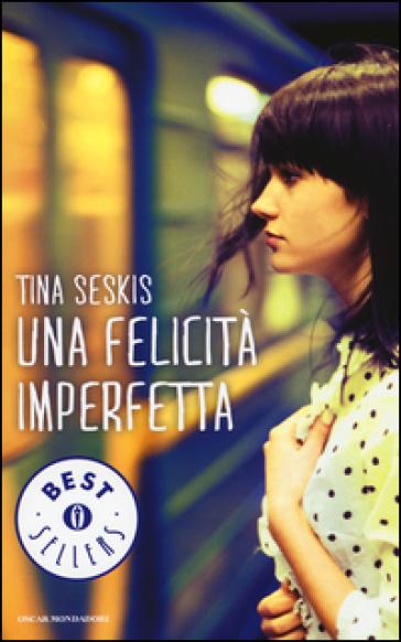 Una felicità imperfetta - Tina Seskis |