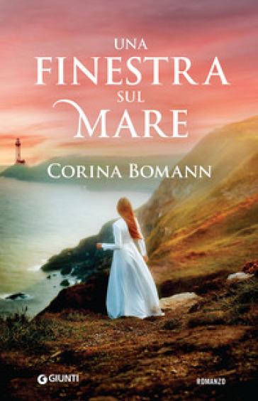 Una finestra sul mare - Corina Bomann |