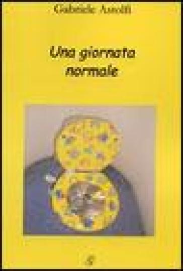 Una giornata normale - Gabriele Astolfi |