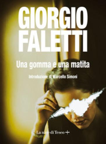 Una gomma e una matita - Giorgio Faletti | Thecosgala.com