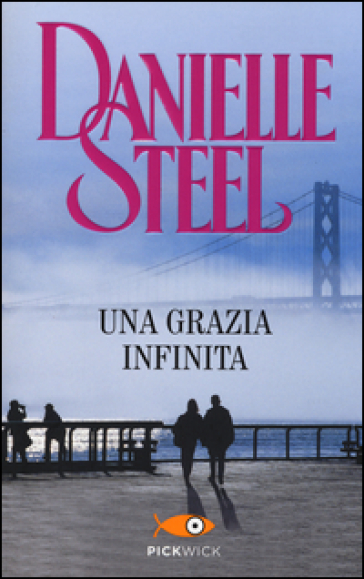 Una grazia infinita - Danielle Steel   Thecosgala.com