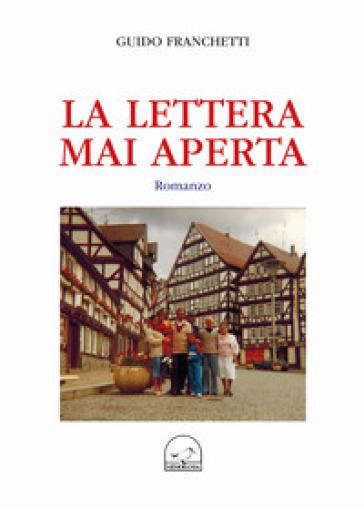 Una lettera mai aperta - Guido Franchetti |
