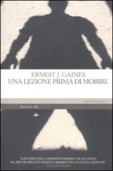 Una lezione prima di morire - Ernest J. Gaines |