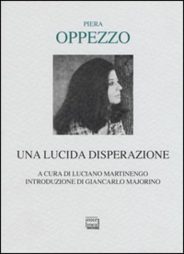 Una lucida disperazione - Piera Opprezzo  