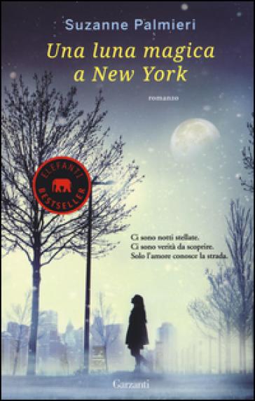 Una luna magica a New York - Suzanne Palmieri | Jonathanterrington.com